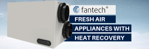 Fantech Fresh Air Appliances with Heat Recovery